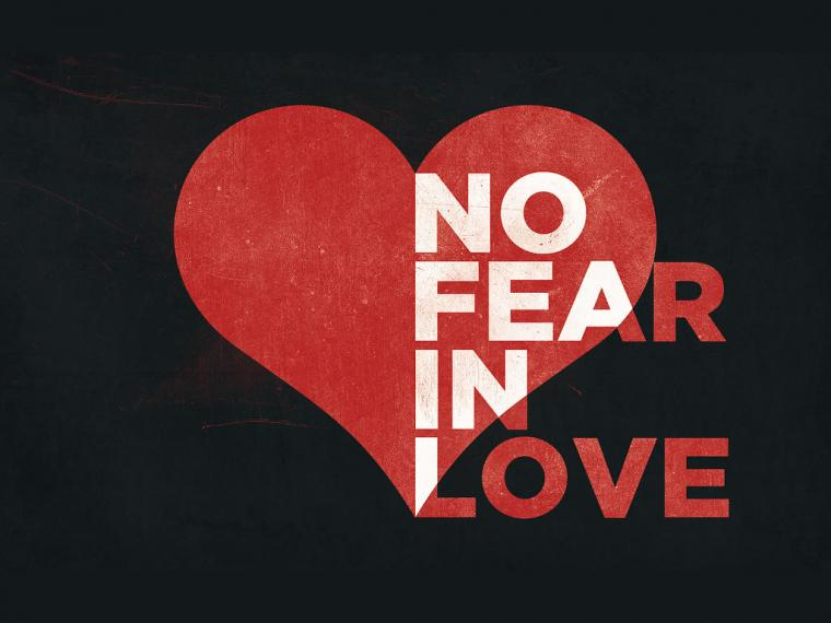 Love HAS NO FEAR